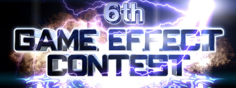 6th GAME EFFECT CONTEST